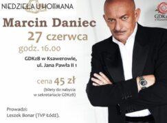 Marcin Daniec wystąpi w Ksawerowie